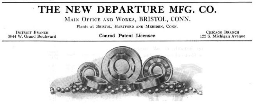 The New Departure Mfg. Co. Main Offices and Works, Bristol, Conn. Plants at Bristol, Hartford and Meriden, Conn.